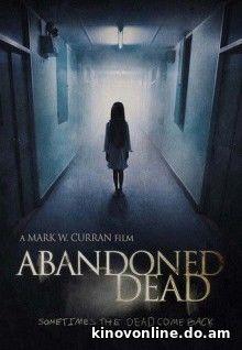 Призраки прошлого - Abandoned Dead (2017) HDRip